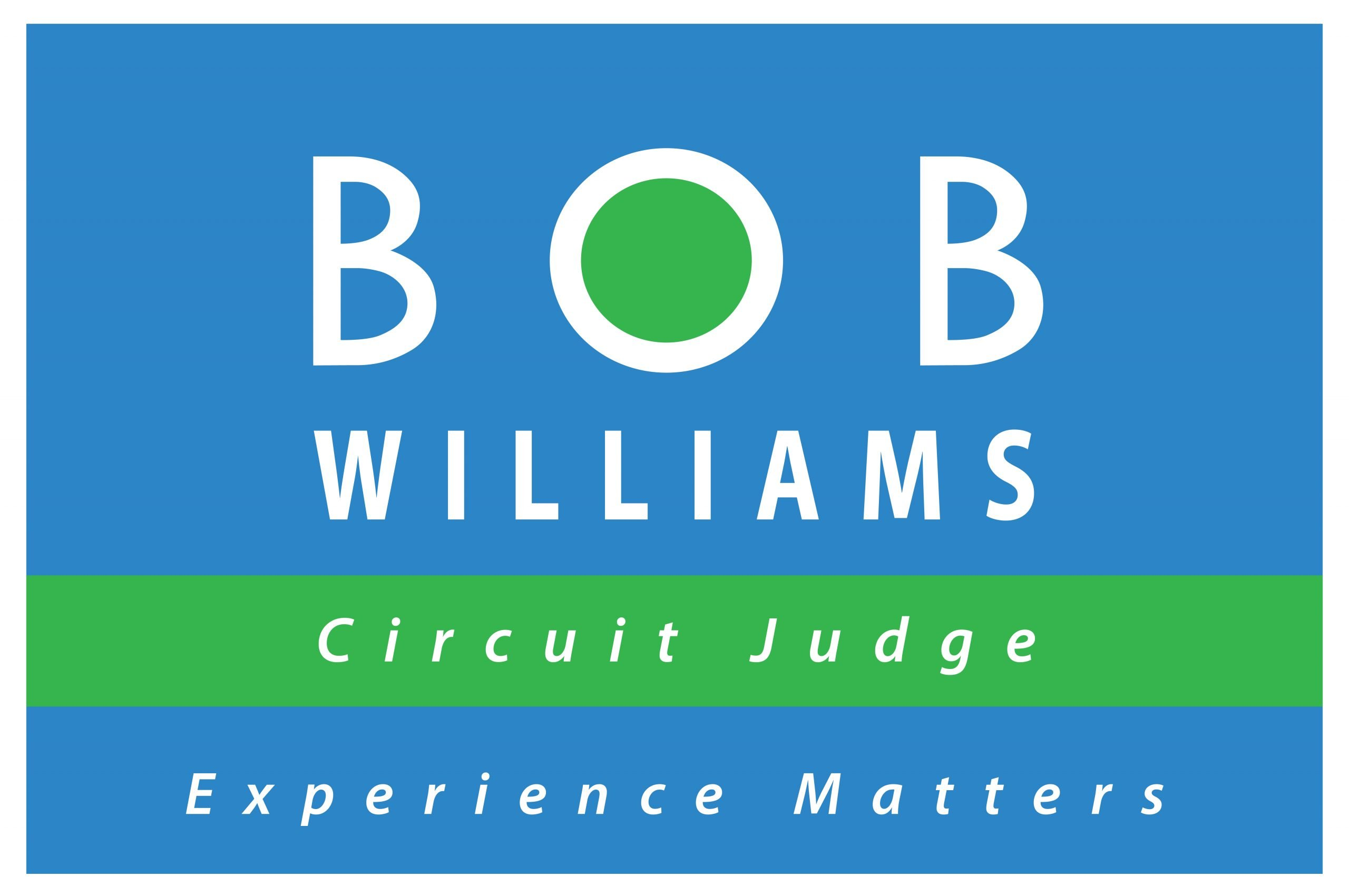 Bob Williams For Circuit Judge Campaign Sign