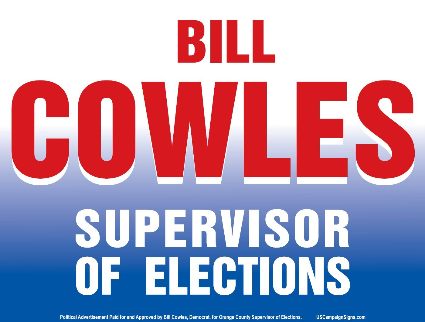Bill Cowles Campaign Sign