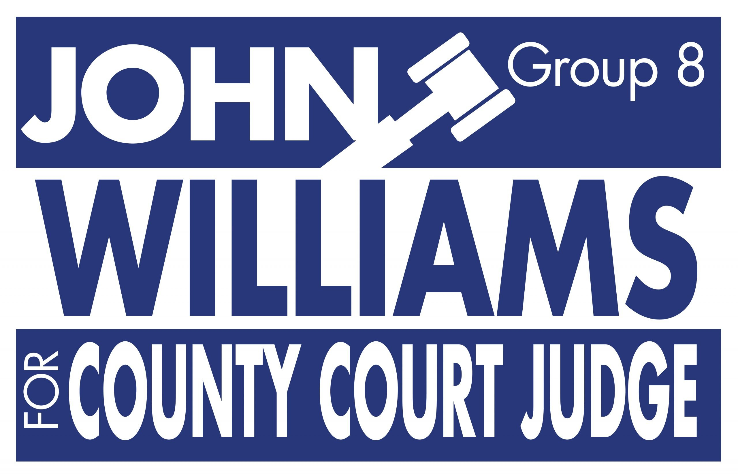 John Williams For County Judge 1 Color Blue Campaign Sign