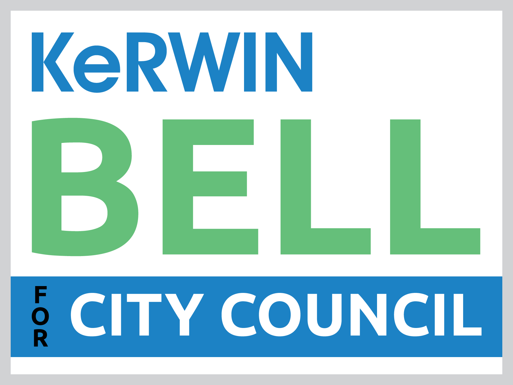 Kerwin Bell Campaign Sign
