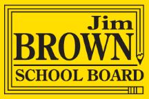 Jim Brown School Board Sign
