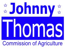 Johnny Thomas For Agriculture Commission Campaign Sign