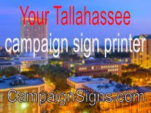 Tallahassee Campaign Sign Printing