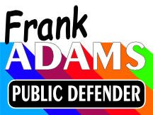 Public Defender Campaign Sign For Frank Adams