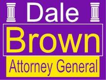 Attorney General Campaign Sign Design Dale