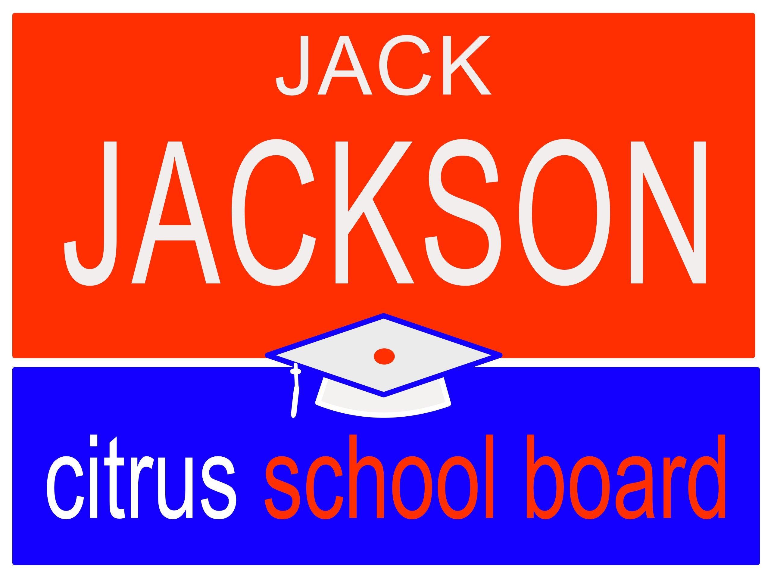 Jack Jackson School Board Yard Sign