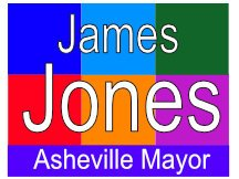 Jones For Asheville Mayor Yard Sign