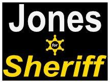 Jones Sheriff Campaign Yard Sign Logo
