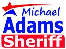 MIchael Adams Sheriff Sign