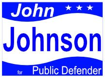 John Johnson For Public Defender Campaign Sign Idea