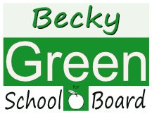 Campaign Sign For Becky Green For School Board