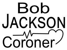 Campaign Sign For Bob Jackson For Coroner