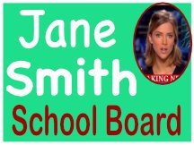 Smith For School Board Campaign Sign