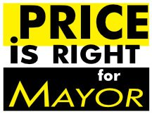 Price Is Right For Mayor Campaign Sign