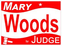 Mary Woods For Judge Campaign Sign