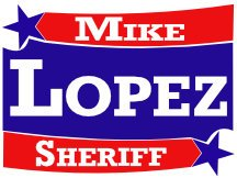 Mike Lopez For Sheriff Campaign Sign Logo For Yard