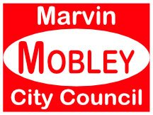 Marvin Mobley For City Council Campaign Sign Design