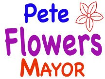 Pete Flowers For Mayor Yard Sign