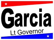 Garcia Campaign Sign For Lieutenant Governor