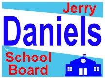 Daniels For School Board Campaign Sign