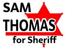 Sam Thomas For Sheriff Campaign Sign Design Idea