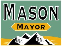 Mason For Mayor Mountain Campaign Sign