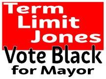 Term Limit Jones Black For Mayor