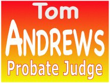 Tom Andrews For Probate Judge Campaign Sign Or Logo