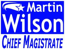 Martin Wilson For Chief Magistrate Sign Design Or Logo