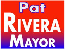 Pat Rivera For Mayor Political Sign